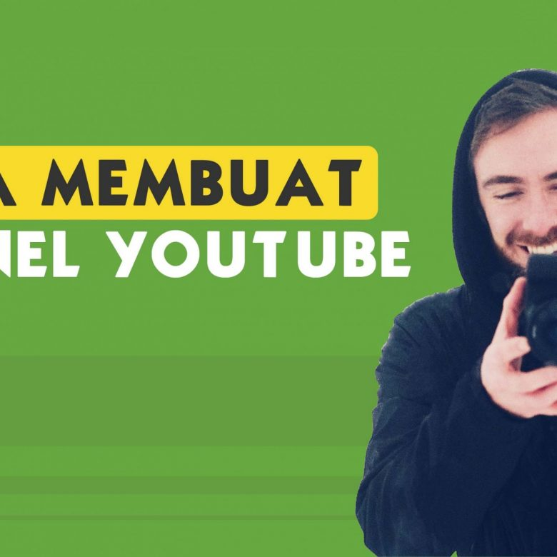 Cara Membuat Channel YouTube Sendiri untuk Pemula, Ini 4 Tahapnya!