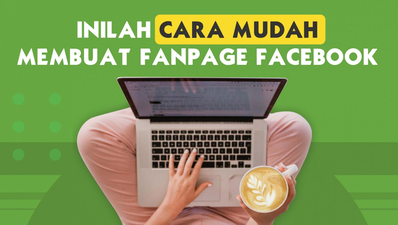Cara Membuat Fanspage di Facebook, Ini 5 Langkah Mudahnya