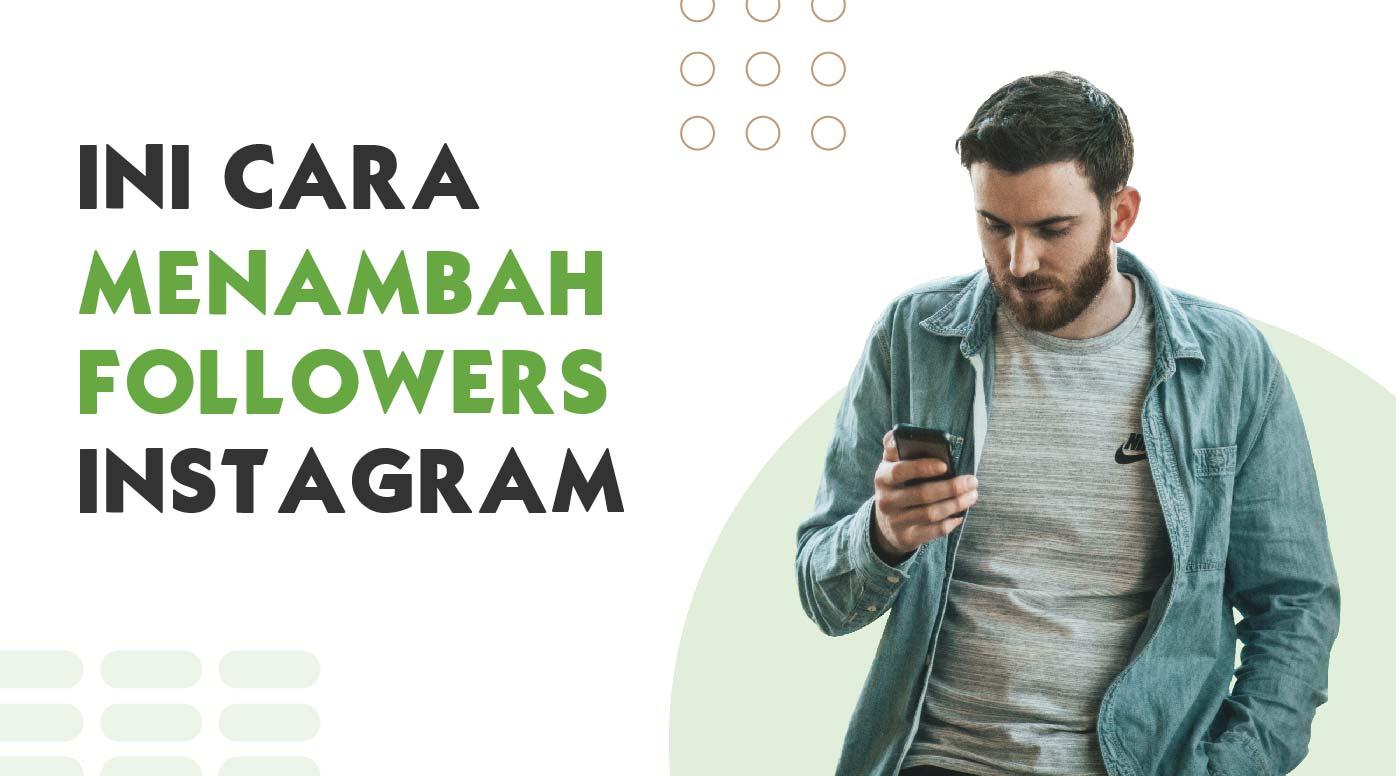 4 Cara Menambah Followers Instagram Cepat dan Manfaatnya