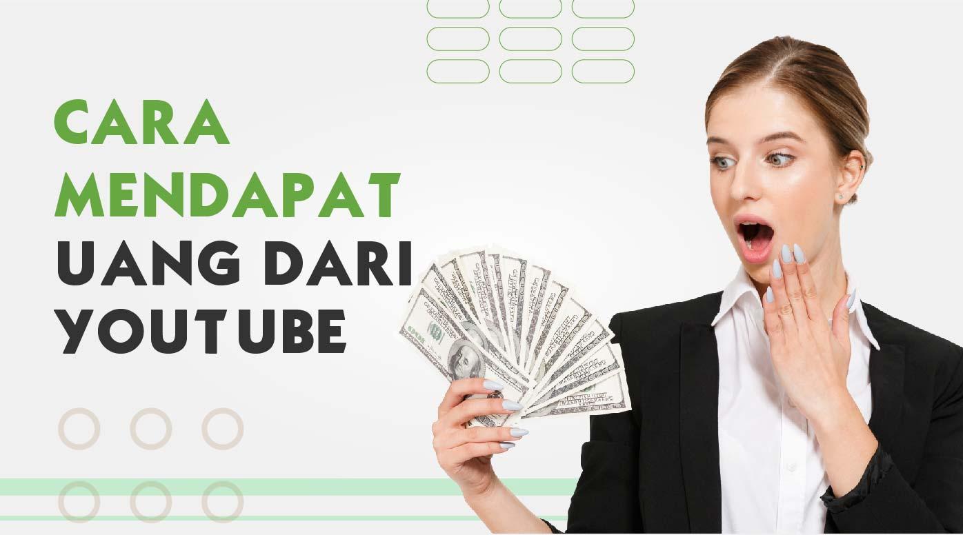 3 Cara Mendapatkan Uang dari YouTube, Ini Tahapannya!