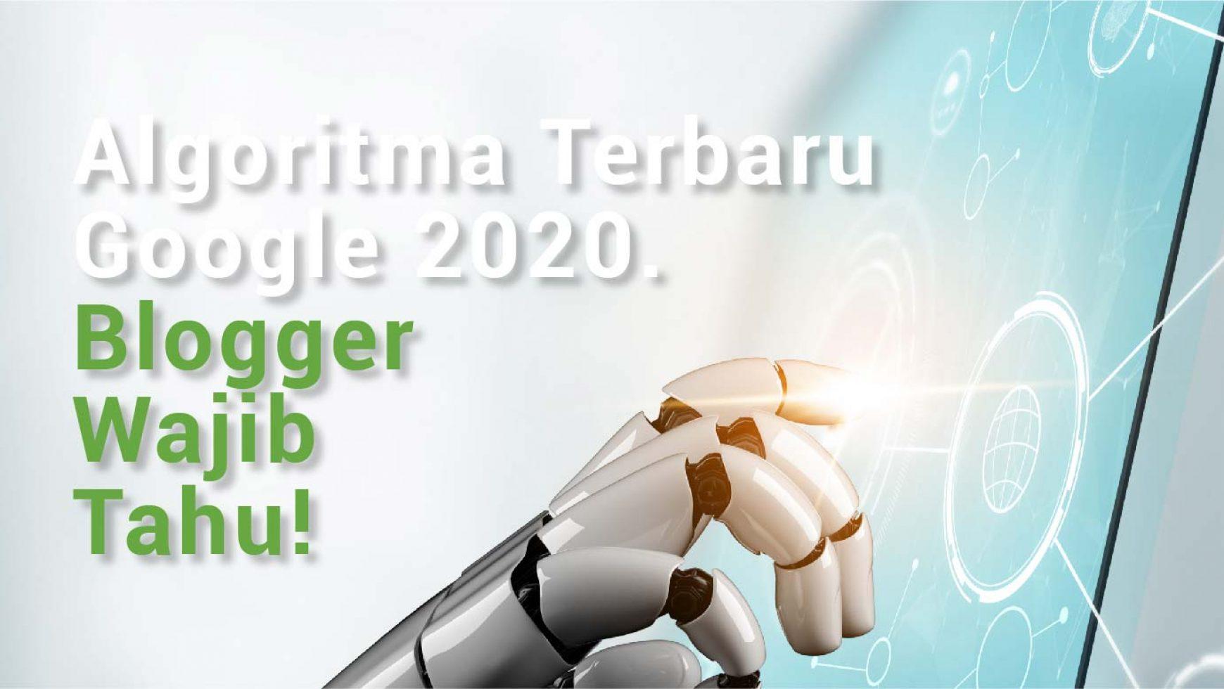 4 Update Algoritma Google Terbaru 2020, Blogger Wajib Tahu