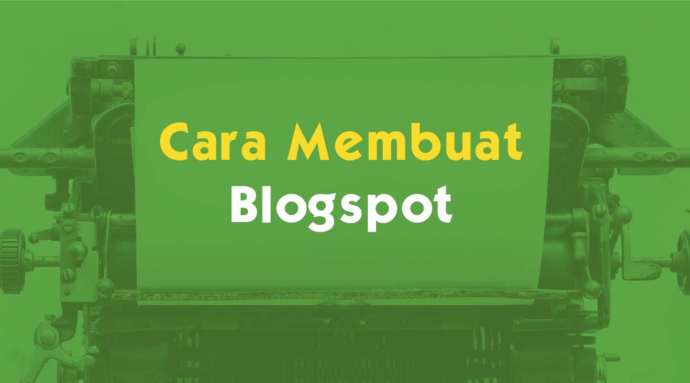 Cara Membuat Blogspot Untuk Pemula, Ini 5 Tahapannya