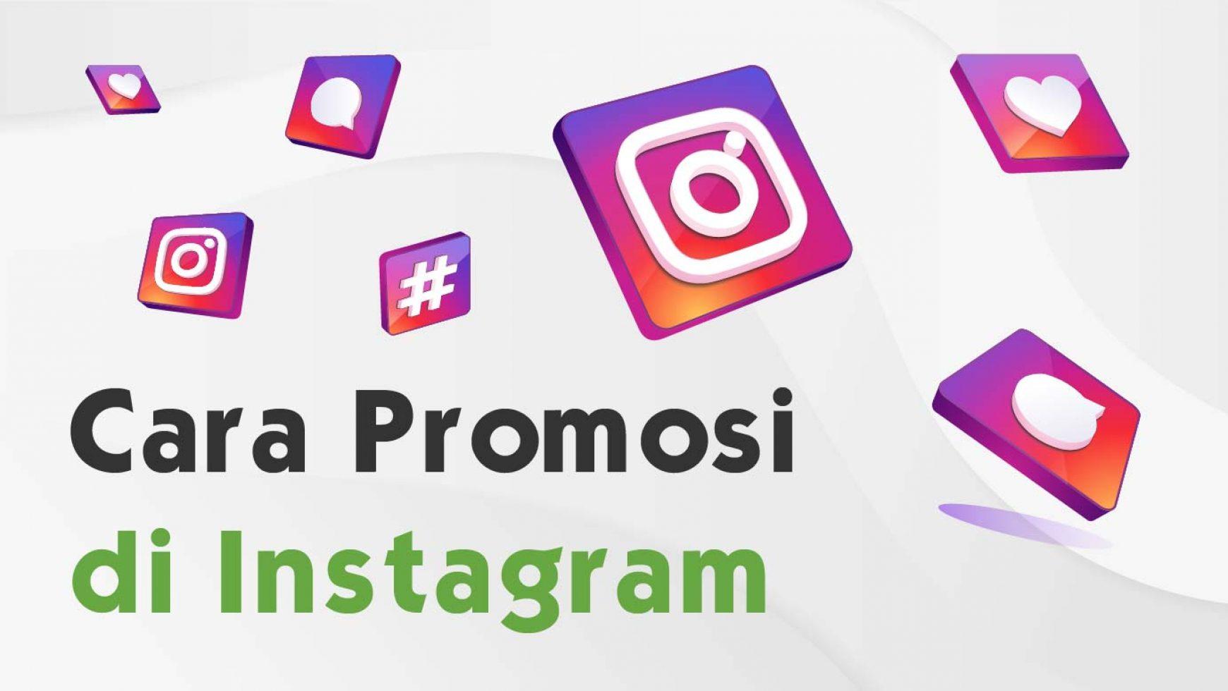 6 Cara Promosi Di Instagram Agar Efektif Dan Maksimal