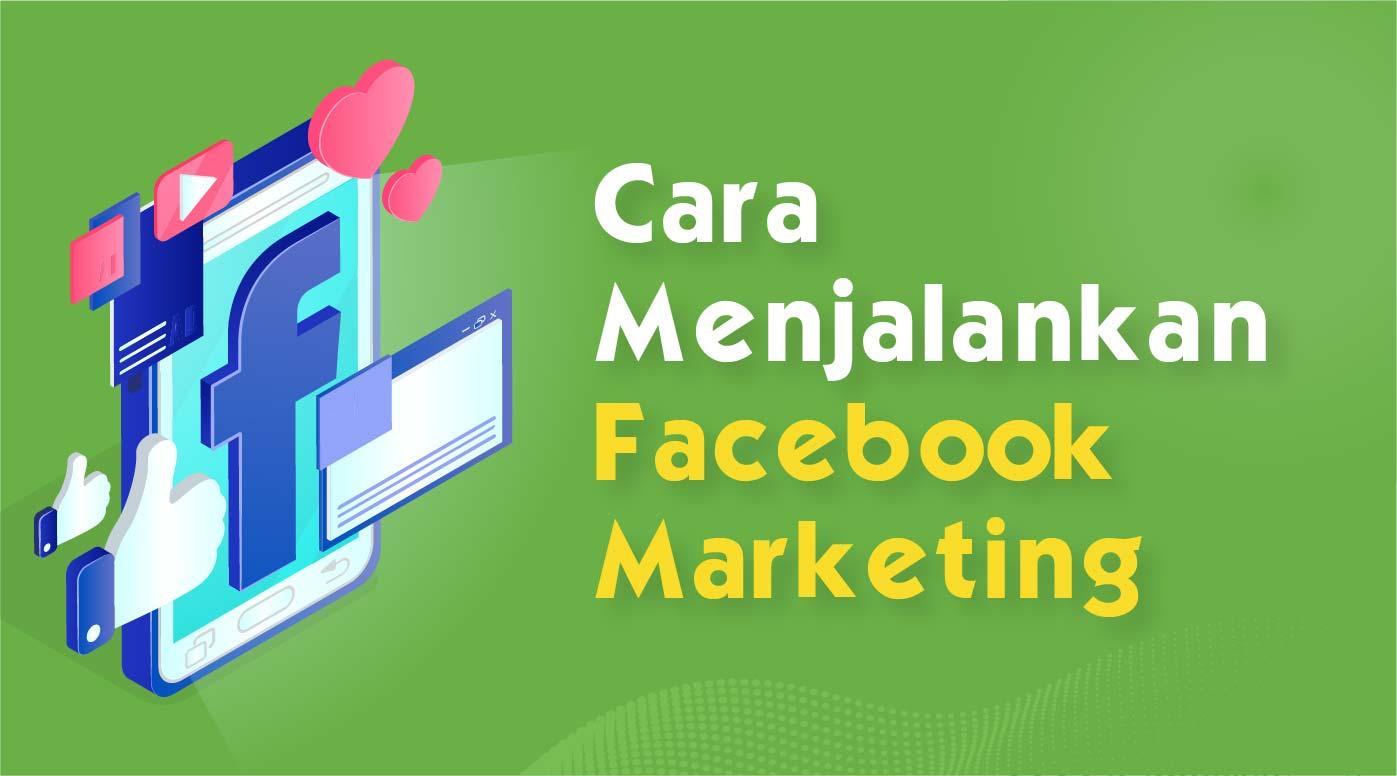 6 Cara Menjalankan Facebook Marketing Untuk Pemula