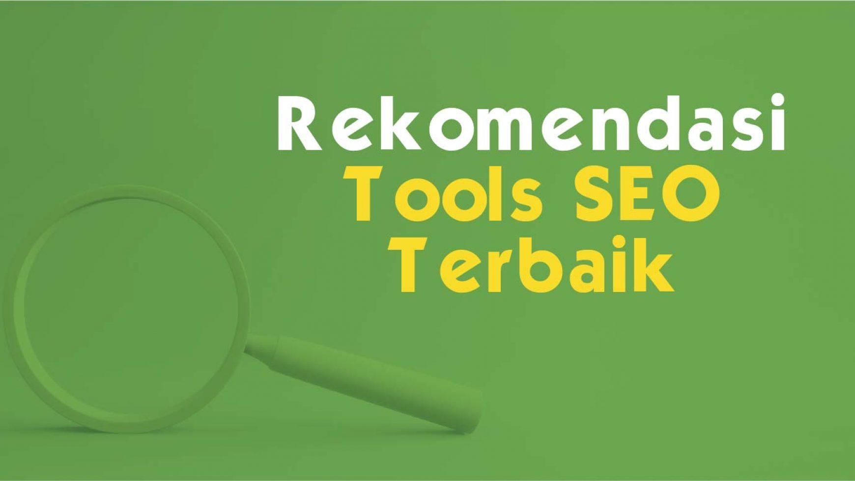5 Rekomendasi Tools SEO Gratis Terbaik dan Populer