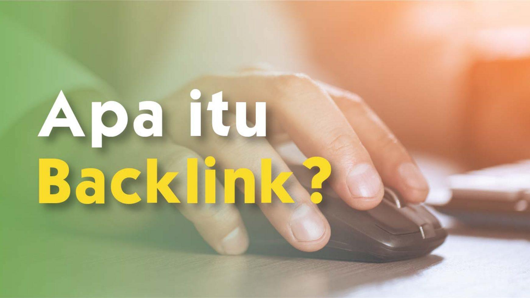 Apa Itu Backlink? Ini Arti dan Cara Mencarinya