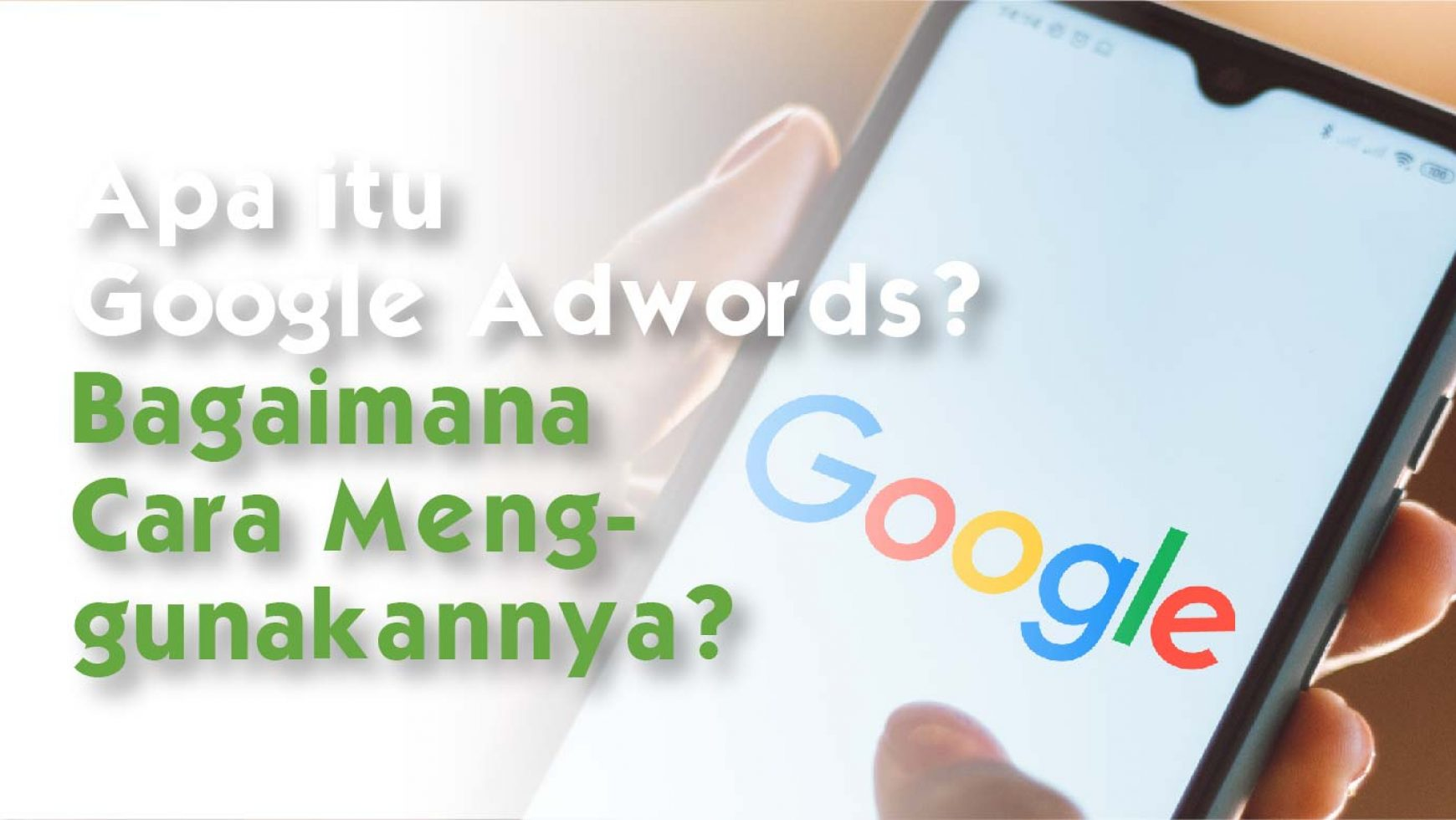 Apa Itu Google AdWords dan Bagaimana Cara Menggunakannya?